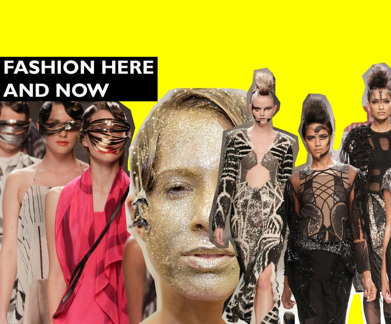 Fashion Here and Now