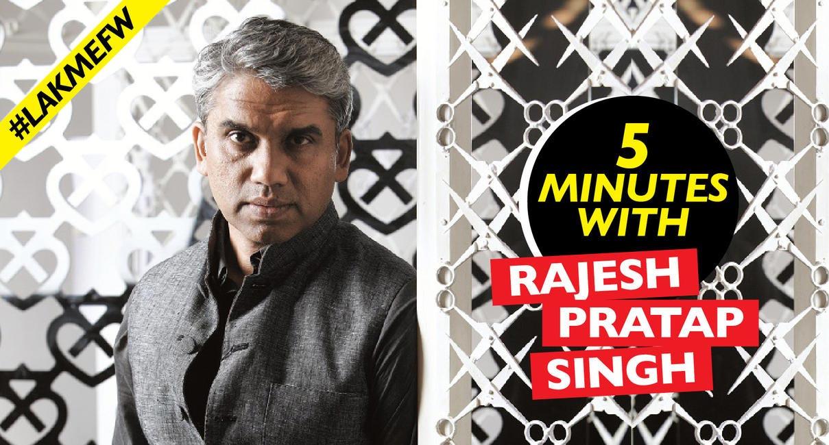 Lakme Fashion Week Exclusive - 5 Minutes With Rajesh Pratap Singh