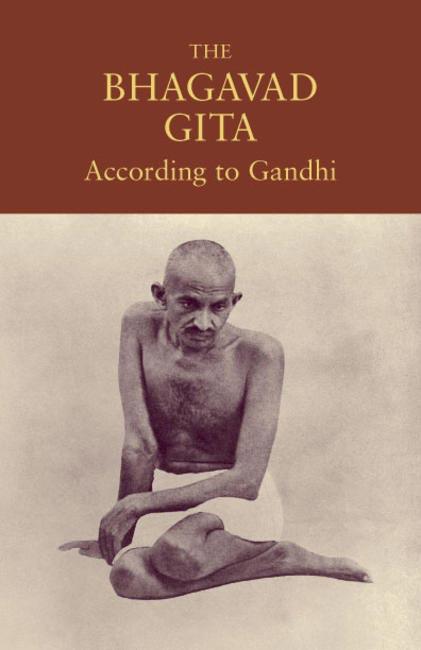 The Bhagwad Gita by Gandhi