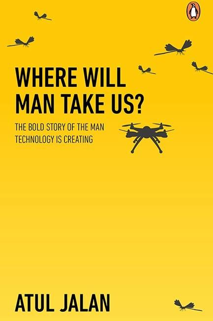 atul-jalan-where-will-man-take-us