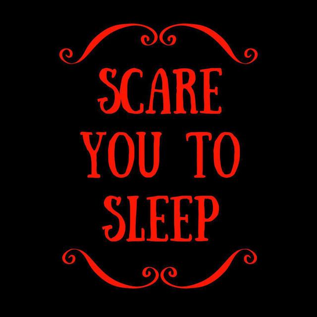 scare you to sleep