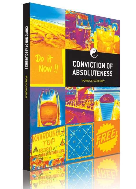 Conviction of Absoluteness by Ipomea Chaudhary